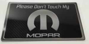 Please Don't Touch My Mopar Sign - Black Carbon Fiber Dash Plaque for Car Shows